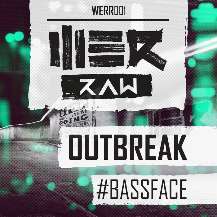 OUTBREAK - #Bassface