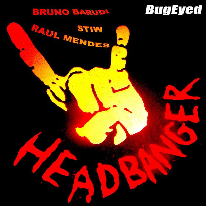 BARUDI, Bruno/STIW/RAUL MENDES - Headbanger