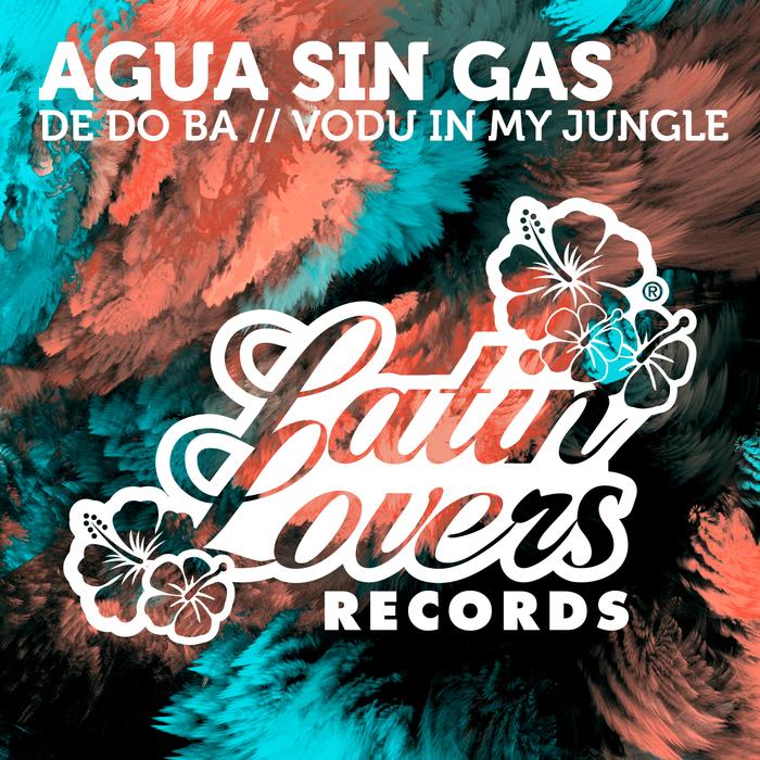 AGUA SIN GAS - De Do Ba/Vodu In My Jungle
