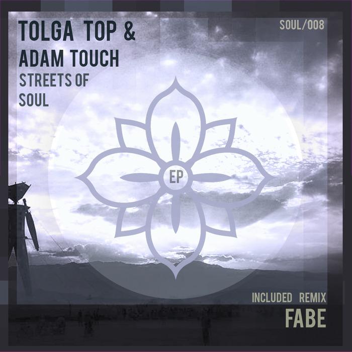 TOLGA TOP/ADAM TOUCH - Streets Of Soul