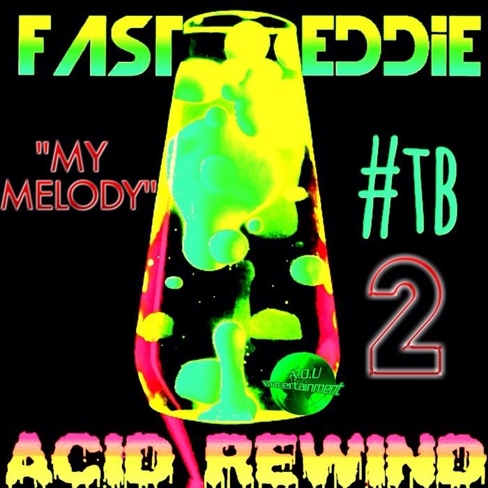 FAST EDDIE - Acid Rewind 2