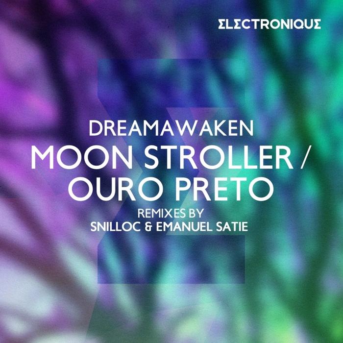 DREAMAWAKEN - Moon Stroller/Ouro Preto