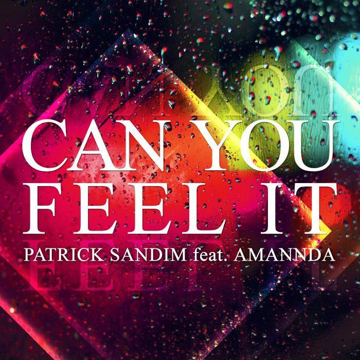 SANDIM, Patrick feat AMANNDA - Can You Feel It (remixes)