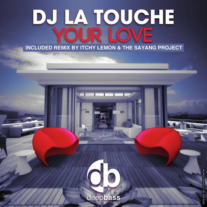 DJ LA TOUCHE - Your Love
