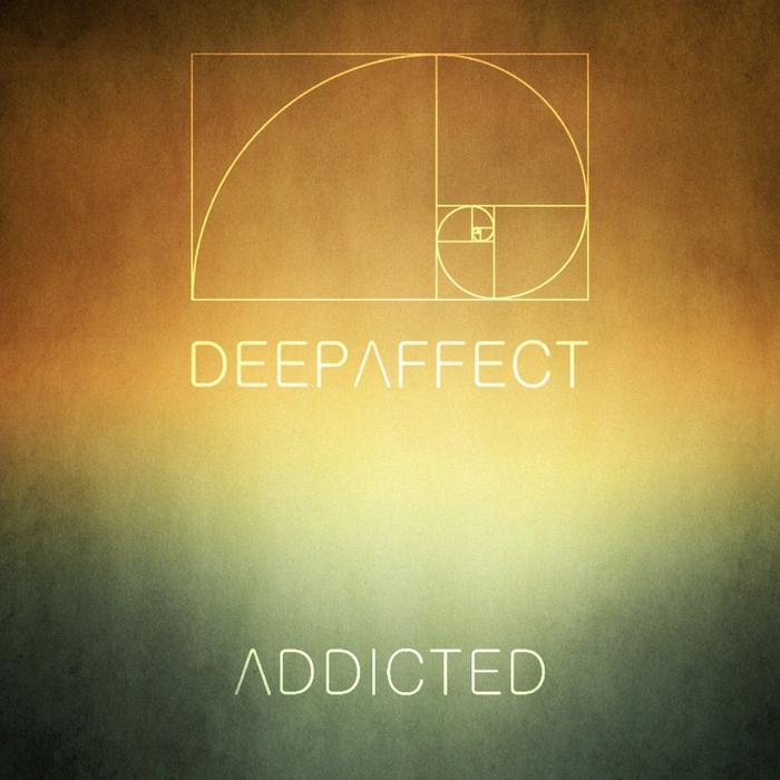 DEEP AFFECT - Addicted