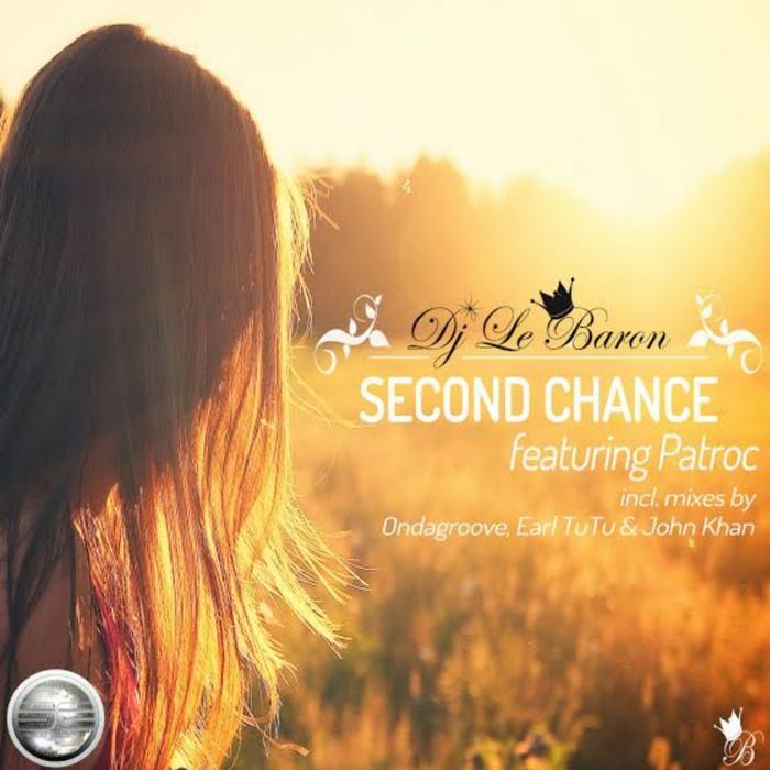 DJ LE BARON feat PATROC - Second Chance