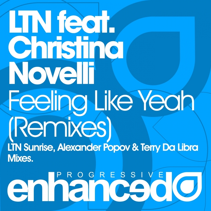 LTN feat CHRISTINA NOVELLI - Feeling Like Yeah (remixes)