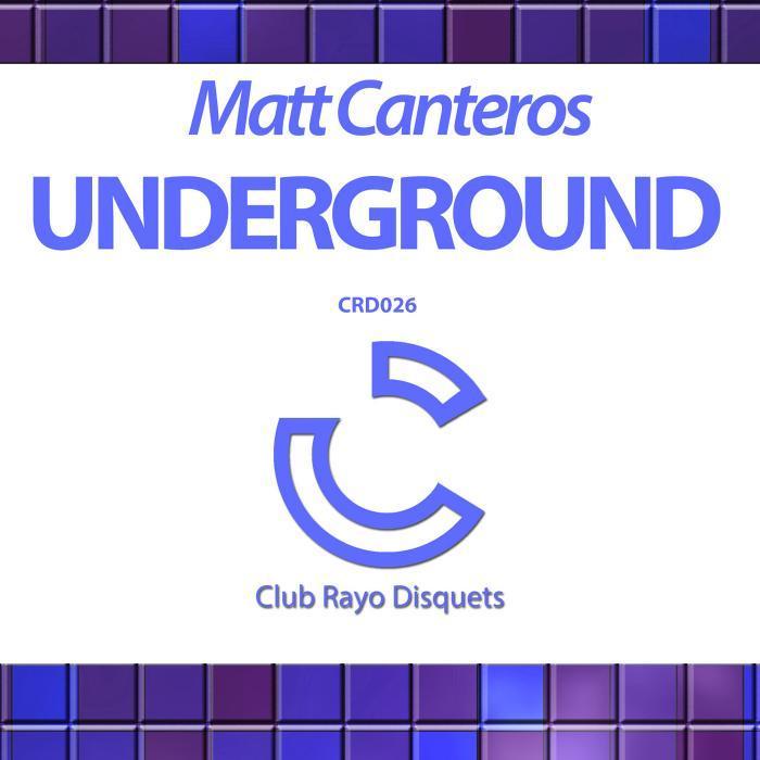CANTEROS, Matt - Underground