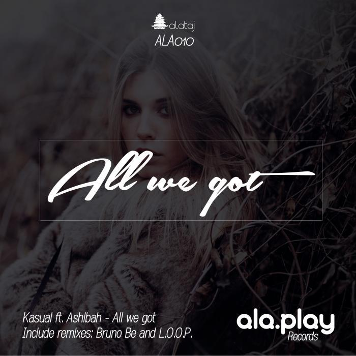 KASUAL feat ASHIBAH - All We Got