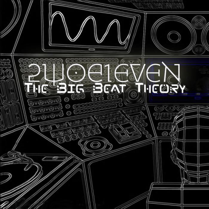 2W0E1EVEN - The Big Beat Theory