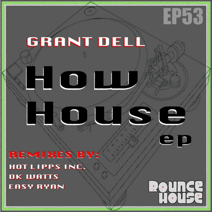 GRANT DELL - How House EP