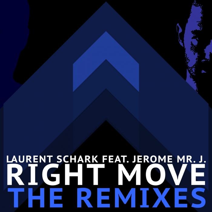 SCHARK, Laurent feat JEROME MR J - Right Move Remixes Part 1