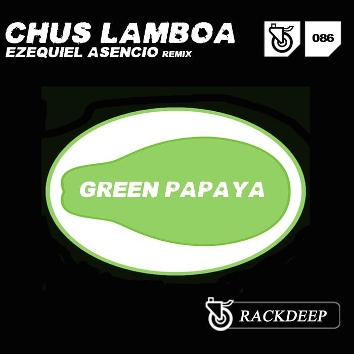 CHUS LAMBOA - Green Papaya