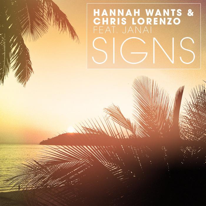 WANTS, Hannah/CHRIS LORENZO feat JANAI - Signs