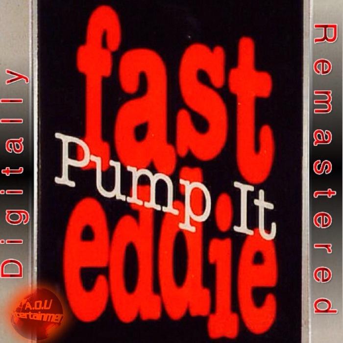 FAST EDDIE - Pump It