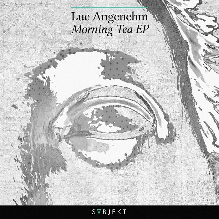 LUC ANGENEHM - Morning Tea EP