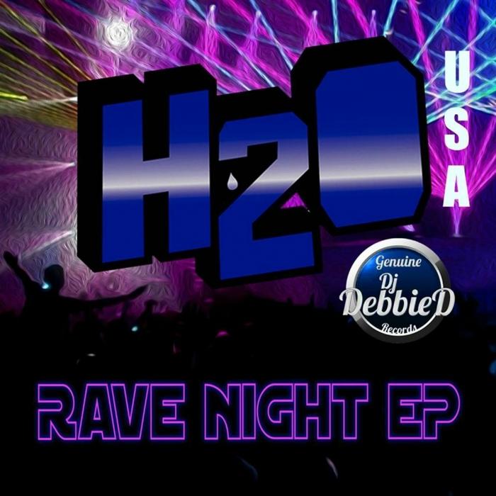 H2O (USA) - Rave Night EP