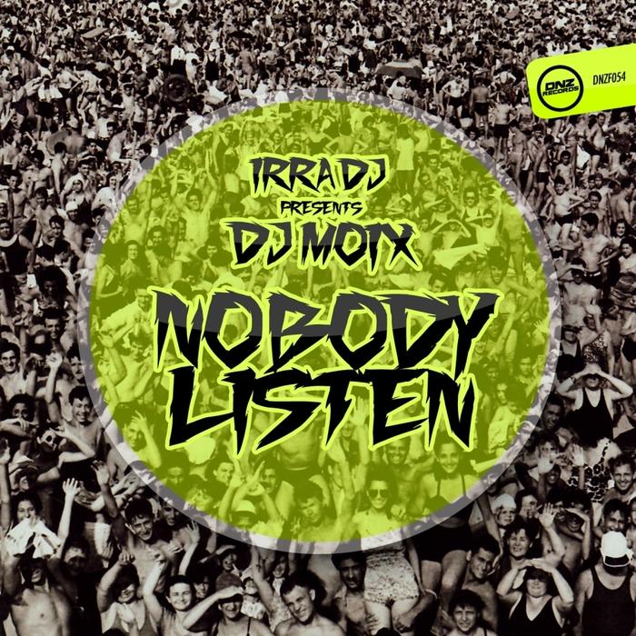 IRRA DJ presents DJ MOIX - Nobody Listen