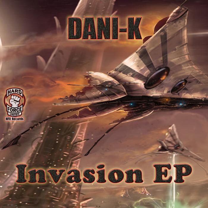 DANI K - Invasion EP