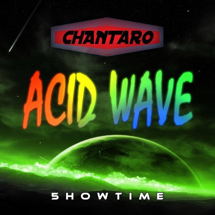 CHANTARO - Acid Wave