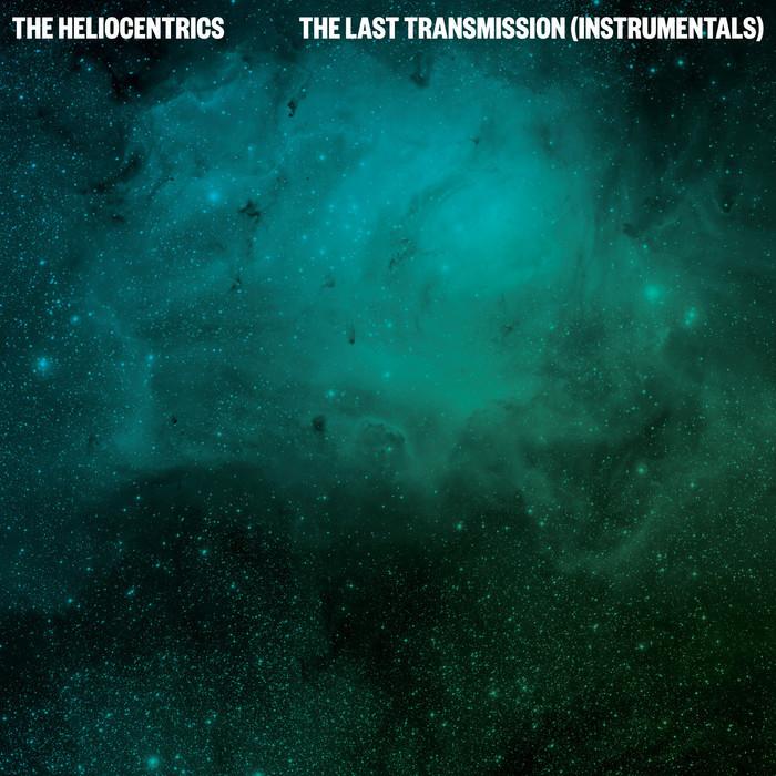 HELIOCENTRICS & MELVIN VAN PEEBLES - The Last Transmission instrumentals