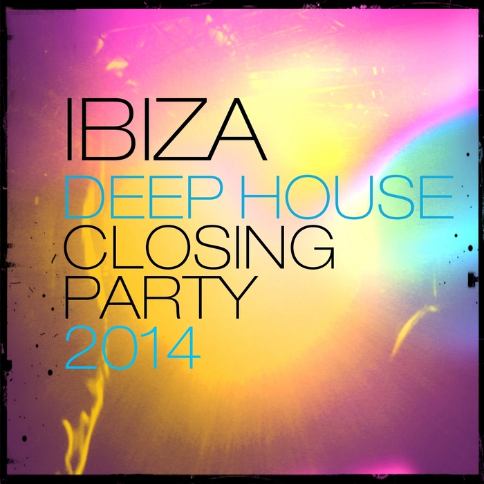 VARIOUS - Ibiza Deep House Closing Party 2014