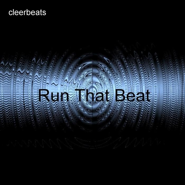 CLEERBEATS - Run That Beat