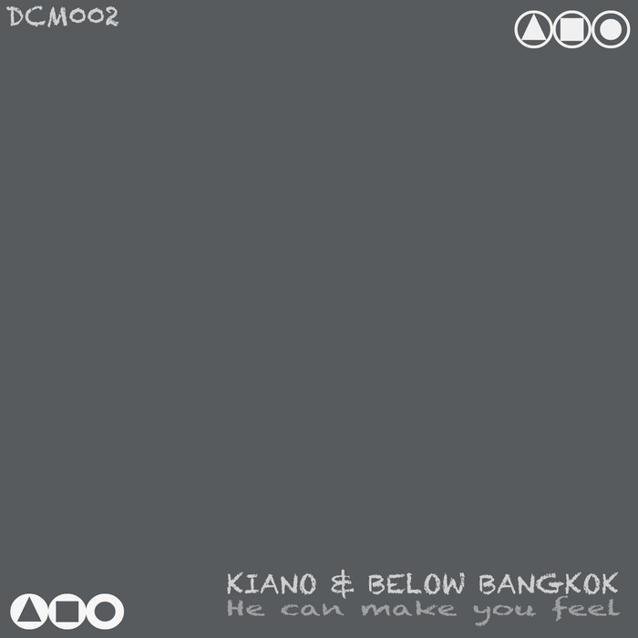 KIANO/BELOW BANGKOK - He Can Make You Feel