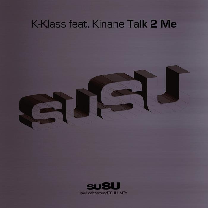 K KLASS feat Kinane - Talk To Me