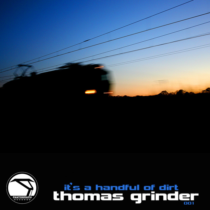 GRINDER, Thomas - It's A Handful Of Dirt