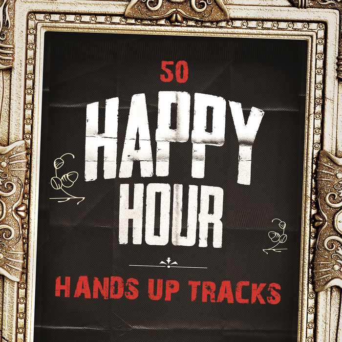 VARIOUS - 50 Happy Hour Hands Up Tracks