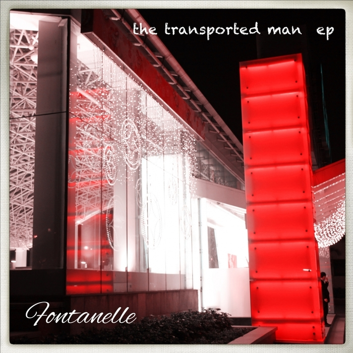 FONTANELLE - The Transported Man EP