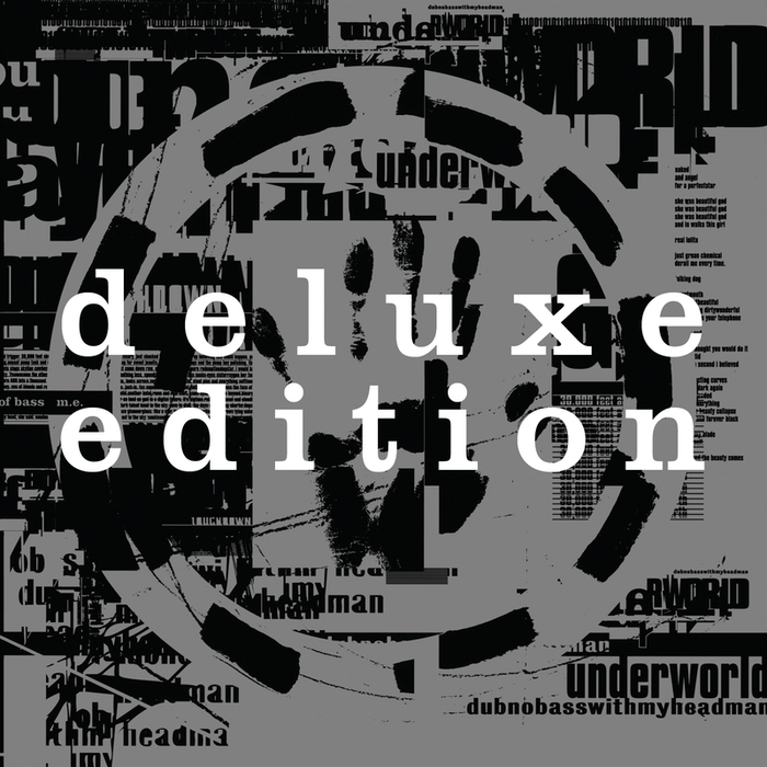 UNDERWORLD - Dubnobasswithmyheadman (Deluxe / 20th Anniversary Edition)