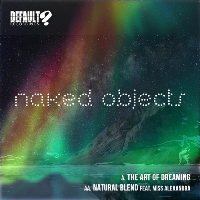 NAKED OBJECTS - The Art Of Dreaming/Natural Blend