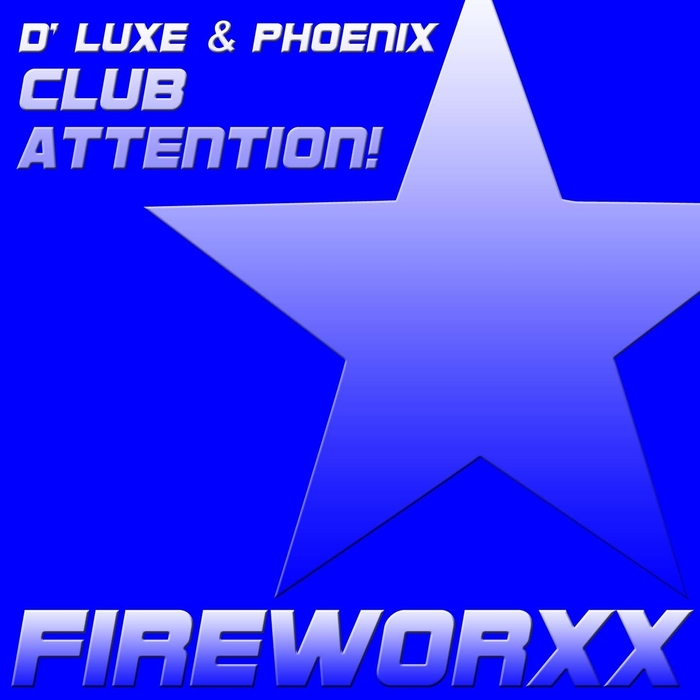 D' LUXE/PHOENIX - Club Attention!
