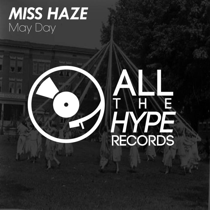 MISS HAZE - May Day
