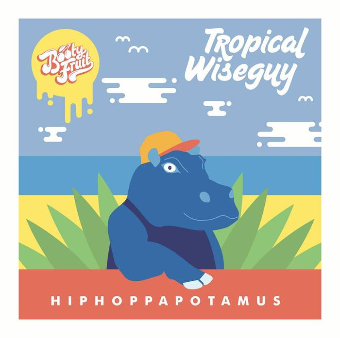 HIPHOPPAPOTAMUS - Tropical Wiseguy EP
