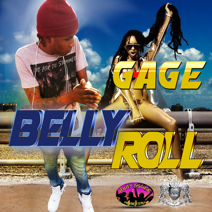 GAGE - Belly Roll