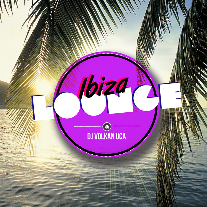 DJ UCA, Volcan/VARIOUS - Ibiza Lounge Vol 1