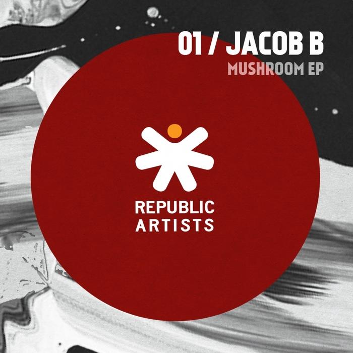 JACOB B - Mushroom EP