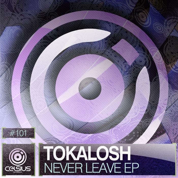 TOKALOSH - Never Leave EP