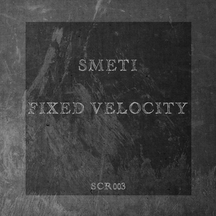 SMETI - Fixed Velocity EP