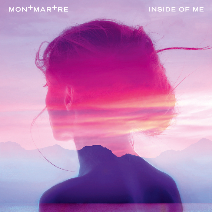 MONTMARTRE - Inside Of Me