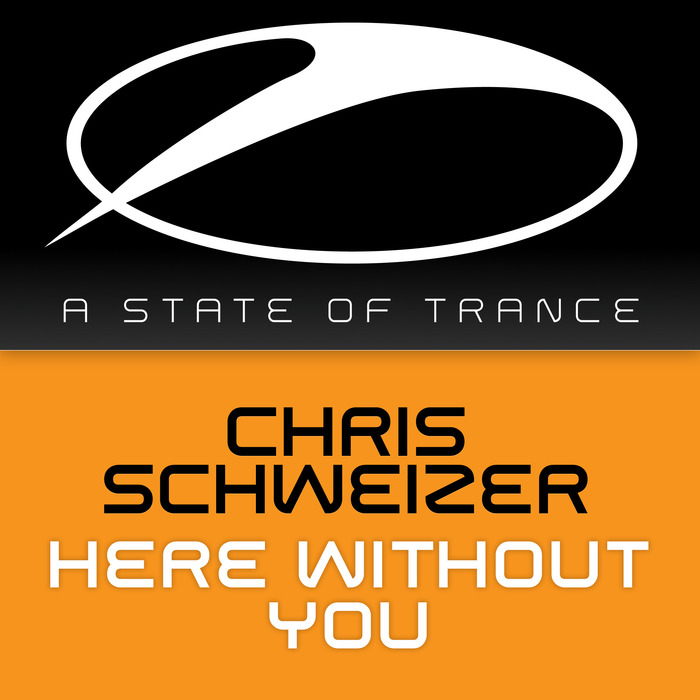 SCHWEIZER, Chris - Here Without You