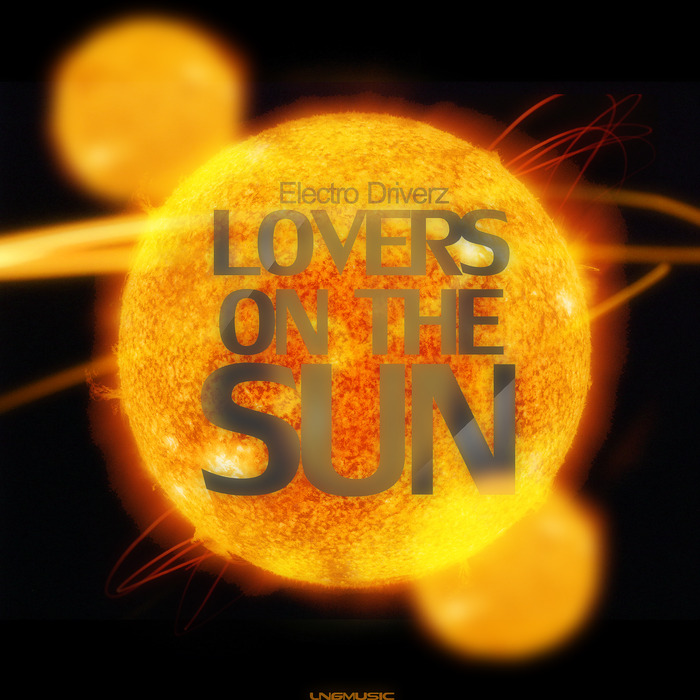 ELECTRO DRIVERZ - Lovers On The Sun