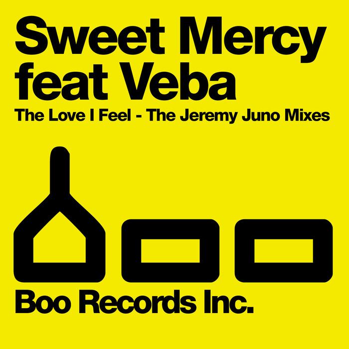 SWEET MERCY - The Love I Feel (The Jeremy Juno Mixes)