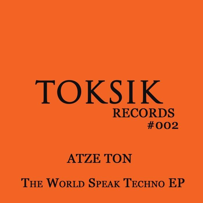 ATZE TON - The World Speak Techno EP
