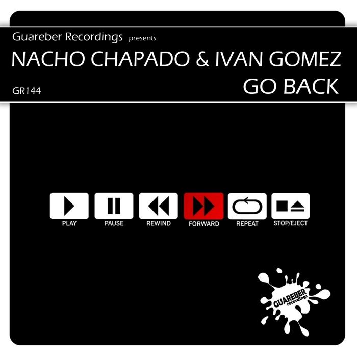 CHAPADO, Nacho & IVAN GOMEZ - Go Back