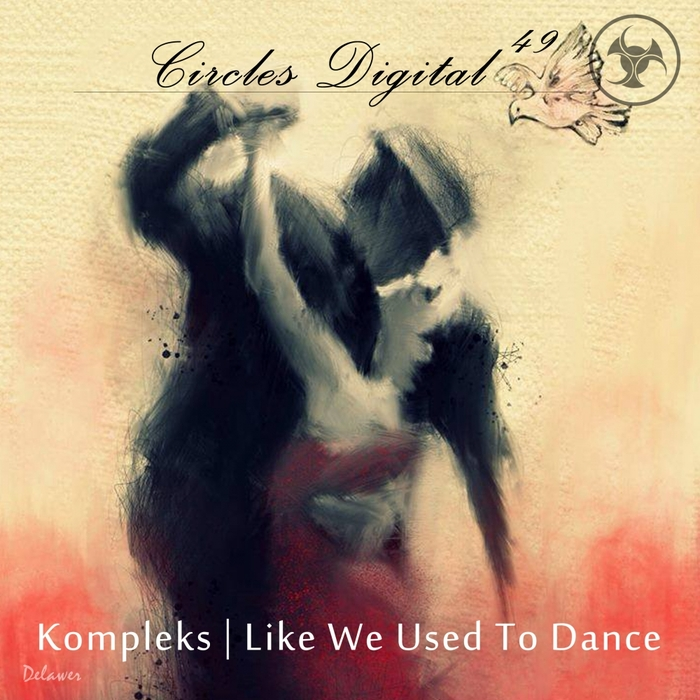 KOMPLEKS - Like We Used To Dance