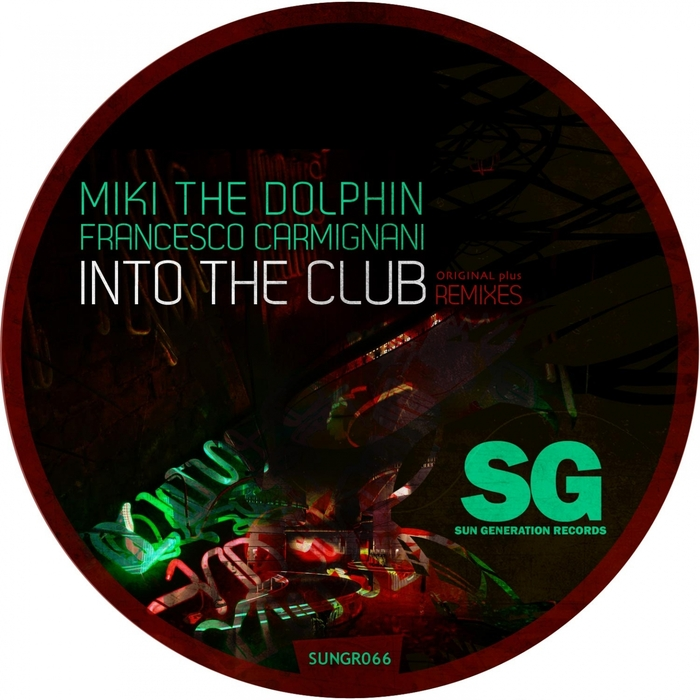 MIKI THE DOLPHIN/FRANCESCO CARMIGNANI - Into The Club (Remixes)